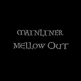 MAINLINER 'Mellow Out' (REPOSECD01/LP01)