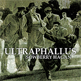 ULTRAPHALLUS 'Sowberry Hagan' CD (REPOSECD026)
