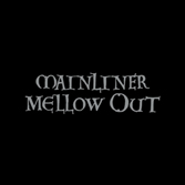 MAINLINER 'Mellow Out' Vinyl LP (REPOSELP038)