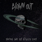 BLOWN OUT 'Drifting Way Out Between Suns' Vinyl LP (REPOSELP042)