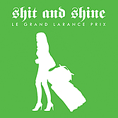 SHIT AND SHINE 'La Grand Larance Prix' Ltd Edition CD (RSDLXEDTN1)